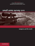 Small Arms Survey 2015 : Weapons and the World