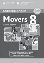 Cambridge English Young Learners 8 Movers Answer Booklet : Authentic Examination Papers from Cambridge English Language Assessment - Cambridge ESOL