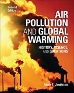 Air Pollution and Global Warming : History, Science, and Solutions - Mark Z. Jacobson