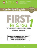 Cambridge English First 1 for Schools for Revised Exam from 2015 Student's Book without Answers: 1 : Authentic Examination Papers from Cambridge English Language Assessment