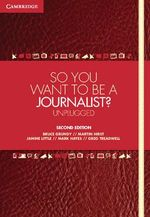 So You Want To Be A Journalist? : Unplugged - Bruce Grundy