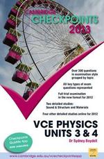 Cambridge Checkpoints 2013 VCE Physics Units 3 & 4  : Cambridge Checkpoints - Sydney Boydell