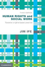 Human Rights and Social Work : Towards Rights-Based Practice - Jim Ife