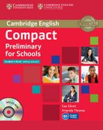 Compact Preliminary for Schools Student's Book without Answers with CD-ROM - Sue Elliott