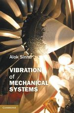 Vibration of Mechanical Systems - Alok Sinha