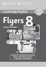 Cambridge English Young Learners 8 Flyers Answer Booklet : Authentic Examination Papers from Cambridge English Language Assessment - Cambridge ESOL