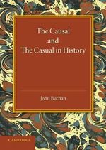 The Causal and the Casual in History : The Rede Lecture 1929 - John Buchan