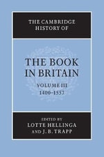 The Cambridge History of the Book in Britain : Volume 3, 1400-1557: Volume 3