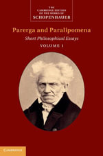 Schopenhauer : Parerga and Paralipomena: Volume 1: Short Philosophical Essays Volume 1 - Arthur Schopenhauer