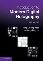 Introduction to Modern Digital Holography - Ting-Chung Poon