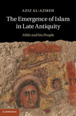 The Emergence of Islam in Late Antiquity - Aziz Al-Azmeh