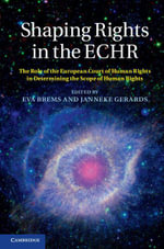Shaping Rights in the Echr : The Role of the European Court of Human Rights in Determining the Scope of Human Rights