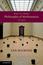 Why Is There Philosophy of Mathematics At All? - Ian Hacking