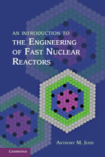 An Introduction to the Engineering of Fast Nuclear Reactors - Anthony M. Judd