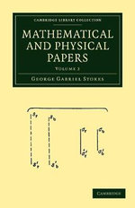 Mathematical and Physical Papers : Volume 2 - Sir George Gabriel Stokes