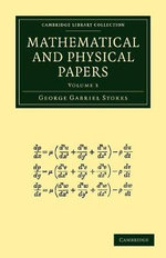 Mathematical and Physical Papers : v. 3 - Sir George Gabriel Stokes