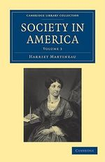 Society in America : Cambridge Library Collection - North American History - Harriet Martineau