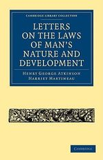 Letters on the Laws of Man's Nature and Development : Cambridge Library Collection - Science and Religion - Henry George Atkinson
