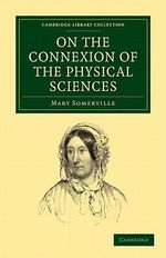 On the Connexion of the Physical Sciences - Mary Somerville
