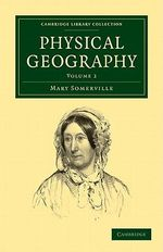Physical Geography : Volume 2 - Mary Somerville