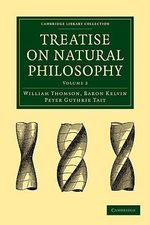 Treatise on Natural Philosophy - Baron William Thomson Kelvin