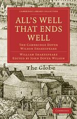 All's Well That Ends Well: v 1 : The Cambridge Dover Wilson Shakespeare - William Shakespeare