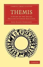 Themis : A Study of the Social Origins of Greek Religion - Jane Ellen Harrison
