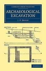 Archaeological Excavation : Cambridge Library Collection - Archaeology - J. P. Droop