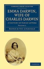 Emma Darwin, Wife of Charles Darwin : A Century of Family Letters