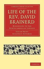 Life of the Rev. David Brainerd : Missionary to the North American Indians - Josiah Pratt