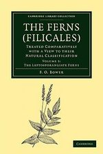 The Ferns (Filicales): Volume 3, the Leptosporangiate Ferns : Treated Comparatively with a View to their Natural Classification :  Volume 3, the Leptosporangiate Ferns : Treated Comparatively with a View to their Natural Classification - F. O. Bower