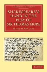 Shakespeare's Hand in the Play of Sir Thomas More - Alfred William Pollard