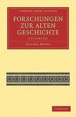 Forschungen Zur Alten Geschichte 2-Volume Paperback Set : Cambridge Library Collection: Classics - Meyer Eduard