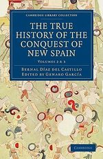 The True History of the Conquest of New Spain - Bernal Diaz del Castillo