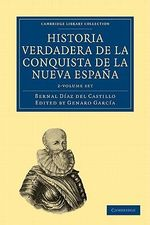 Historia Verdadera de la Conquista de la Nueva Espana T : Cambridge Library Collection: Travel and Exploration (Paperback) - Bernal Diaz Del Castillo