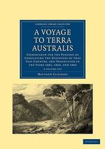 A Voyage to Terra Australis 2 Volume Set : Undertaken for the Purpose of Completing the Discovery of That Vast Country, and Prosecuted in the Years 1 - Matthew Flinders