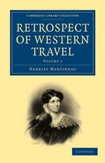 Retrospect of Western Travel : Cambridge Library Collection: Travel and Exploration (Paperback) - Harriet Martineau