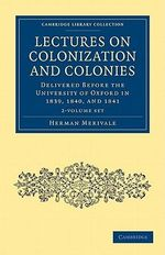 Lectures on Colonization and Colonies - 2-Volume Set - Herman Merivale