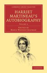 Harriet Martineau's Autobiography - Harriet Martineau