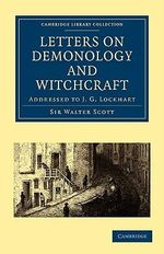 Letters on Demonology and Witchcraft : Addressed to J. G. Lockhart - Sir Walter Scott