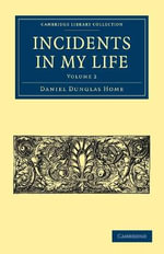 Incidents in My Life : Second Series - Daniel Dunglas Home