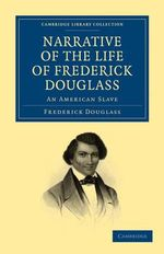 Narrative of the Life of Frederick Douglass : An American Slave - Frederick Douglass