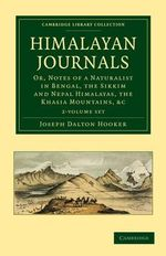 Himalayan Journals - 2 Volume Set : Cambridge Library Collection - Life Sciences - Joseph Dalton Hooker