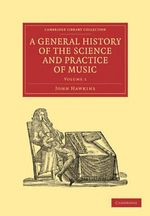 A General History of the Science and Practice of Music - John Hawkins
