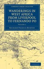 Wanderings in West Africa from Liverpool to Fernando Po : By a F.R.G.S - Sir Richard Francis Burton