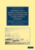 Journal of a Third Voyage for the Discovery of a Northwest Passage from the Atlantic to the Pacific : Performed in the Years 1824-25, in His Majesty's Ships Hecla and Fury, Under the Orders of Captain William Edward Parry - Sir William Edward Parry