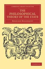 The Philosophical Theory of the State - Bernard Bosanquet