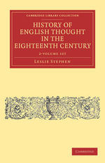 History of English Thought in the Eighteenth Century - 2 Volume Set : Cambridge Library Collection - Philosophy - Leslie Stephen