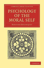 Psychology of the Moral Self - Bernard Bosanquet