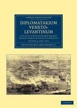 Diplomatarium Veneto-levantinum : Cambridge Library Collection - History